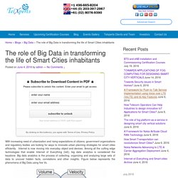 The role of Big Data in transforming the life of Smart Cities inhabitants