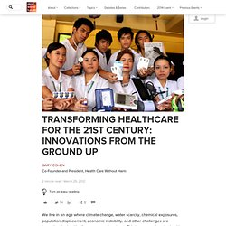Transforming Healthcare for the 21st Century: Innovations from the Ground Up « « Skoll World Forum
