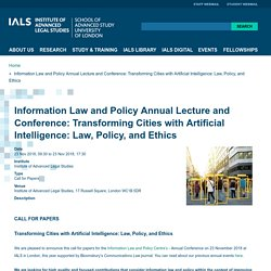 Information Law and Policy Annual Lecture and Conference: Transforming Cities with Artificial Intelligence: Law, Policy, and Ethics