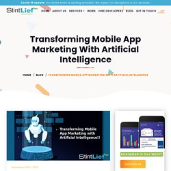 Transforming Mobile App Marketing with Artificial Intelligence