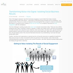 Transforming Noise into Signal: Isolating Social Business Results