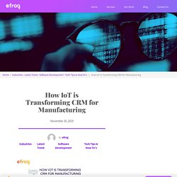 How IoT is Transforming CRM for Manufacturing – Efrog