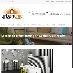 Secrets to Transforming an Ordinary Bathroom