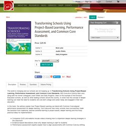 Transforming Schools Using Project-Based Learning, Performance Assessment, and Common Core Standards – Buck Institute for Education Online Store
