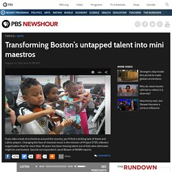 Transforming Boston's untapped talent into mini maestros