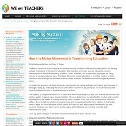 Making Matters! How the Maker Movement Is Transforming Education