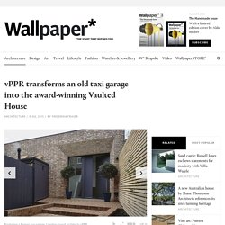 vPPR transforms an old taxi garage into the award-winning Vaulted House