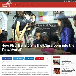 "How PBL Transforms the Classroom into the ""Real World"""