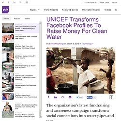 UNICEF Transforms Facebook Profiles To Raise Money For Clean Water