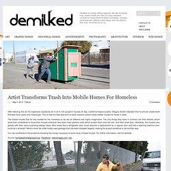 Artist Transforms Trash Into Mobile Homes For Homeless