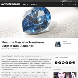 Meet the Man Who Transforms Corpses into Diamonds