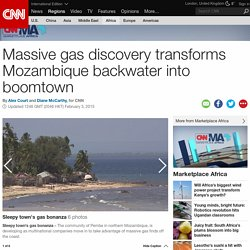 Massive gas discovery transforms Mozambique backwater into boomtown