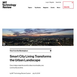 Smart City Living Transforms the Urban Landscape - MIT Technology Review