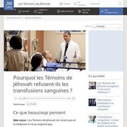 Transfusions: pourquoi les Témoins de Jéhovah les refusent-ils?