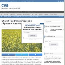 AGRICULTURE ET ENVIRONNEMENT 27/05/19 OGM : Colza transgénique : un règlement absurde et inutile