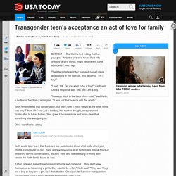 Transgender teen's acceptance an act of love for family