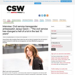 """Interview: Civil service transgender ambassador Jacqui Gavin – """"The civil service has changed a hell of a lot in the last 10 years"""""""