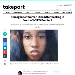 LGBT & Gay Hate Crimes: Transgender Woman Dies After Beating in Front of NYPD Precinct