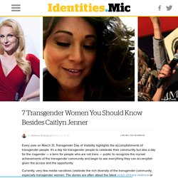 7 Transgender Women You Should Know Besides Caitlyn Jenner