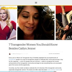 7 Transgender Women You Should Know Besides Caitlyn Jenner - Mic