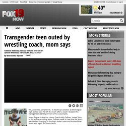 Transgender teen outed by wrestling coach, mom says - Cincinnati News, Weather, Sports from FOX19 NOW-WXIX
