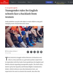 Transgender rules for English schools face a backlash from women - A new gender agenda