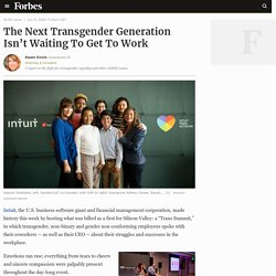The Next Transgender Generation Isn't Waiting To Get To Work