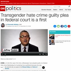 Transgender hate crime guilty plea is a first for feds