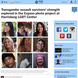 Transgender assault survivors' strength explored in the Espavo photo project at Harrisburg LGBT Center