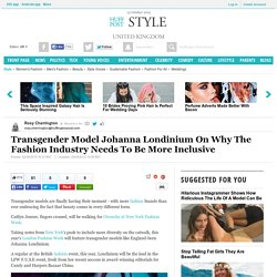 Transgender Model Johanna Londinium On Why The Fashion Industry Needs To Be More Inclusive