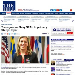 Transgender Navy SEAL to primary Steny Hoyer
