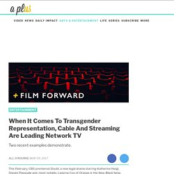 How Transgender Representation Differs On Cable And Streaming Vs. Network TV