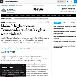 Maine's highest court: Transgender student's rights were violated - The Portland Press Herald / Maine Sunday Telegram