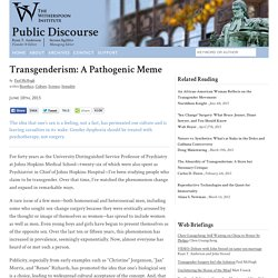 Transgenderism: A Pathogenic Meme