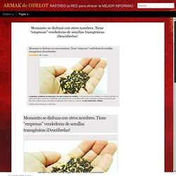 """Monsanto se disfraza con otros nombres. Tiene """"empresas"""" vendedoras de semillas transgénicas ¡Descúbrelas!"""