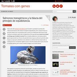 Salmones transgénicos y la falacia del principio de equidistancia.