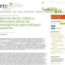 Ejército de EU, Gates y Monsanto detrás de transgénicos para extinguir especies