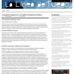 """""""TRANSGENICOS: HABLEMOS CLARO"""". CARTA ABIERTA AL PRESIDENTE DE LA REPÚBLICA."""