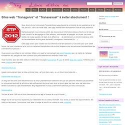 """Sites web """"Transgenre"""" et """"Transsexuel"""" à éviter absolument !"""