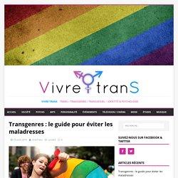 Transgenres : le guide pour éviter les maladresses - Vivre Trans