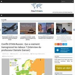 Conflit OTAN-Russie : Qui a vraiment transgressé les tabous ? (Interview du professeur Daniele Ganser)