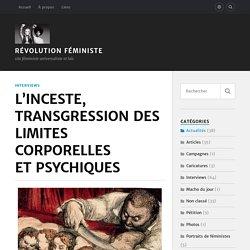 L'INCESTE, TRANSGRESSION DES LIMITES CORPORELLES ET PSYCHIQUES