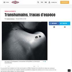 Transhumains, tracas d'espèce