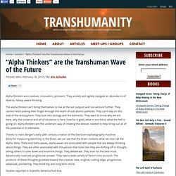 """Alpha Thinkers"" are the Transhuman Wave of the Future"