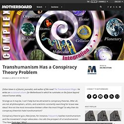 Transhumanism Has a Conspiracy Theory Problem