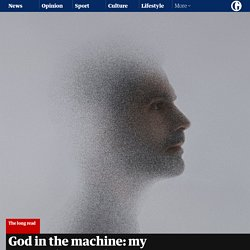 God in the machine: my strange journey into transhumanism