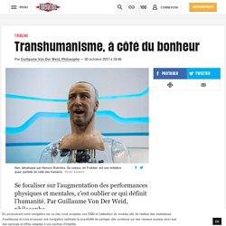 Transhumanisme, àcôté du bonheur