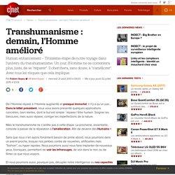 Transhumanisme : demain, l'Homme amélioré