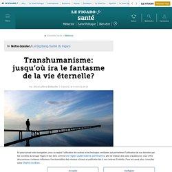 DOC 2 Transhumanisme: jusqu'où ira le fantasme de la vie éternelle?