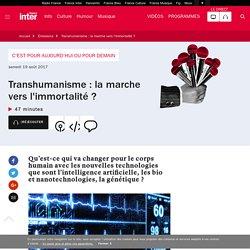 Transhumanisme : la marche vers l'immortalité ?